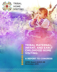 Cover of the Tribal, Maternal, Infant and Early Childhood Home Visiting: A Report to Congress